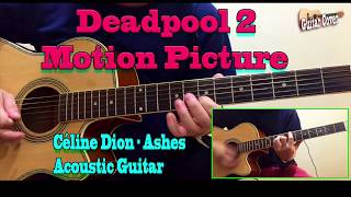 Céline Dion - Ashes From The Deadpool 2 Motion Picture By Top Songs To Learn On Guitar