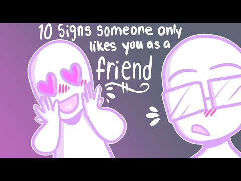 10 Signs Someone Only Likes You as a Friend
