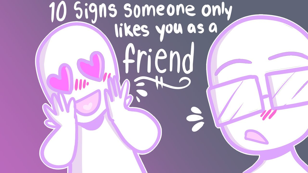 Download 10 Signs Someone Only Likes You as a Friend