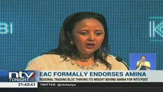 EAC endorses Amina Mohamed as WTO Director General
