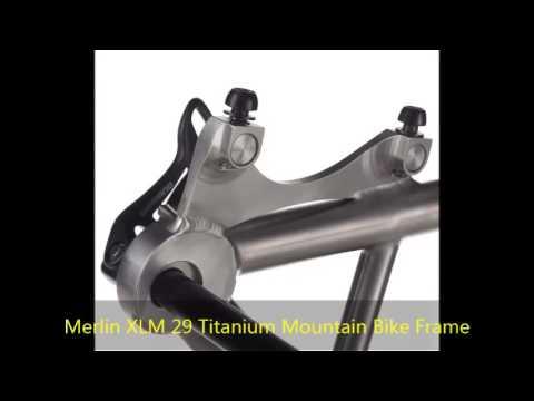 a2f6786f84 Merlin Bike Frame  Merlin XLM 29 Titanium Mountain Bike Frame - YouTube