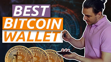 THE BEST BITCOIN WALLET: How to store your Bitcoin and what's THE BEST cryptocurrency wallet for you