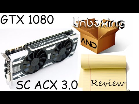 EVGA GTX 1080 SC Gaming ACX 3.0 w/ Benchmarks and Extreme-Pi