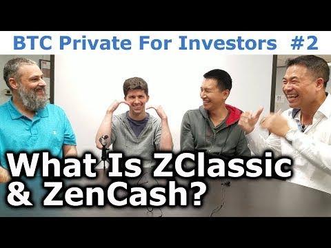 BTC Private For Investors #2 - What Is ZClassic & ZenCash? - By Tai Zen, Leon Fu & Rhett Creighton