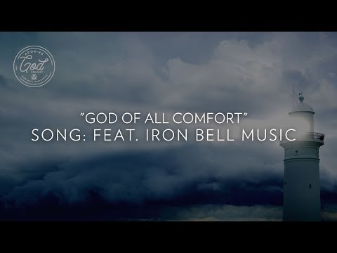 """""""God of All Comfort"""" //Featuring Iron Bell Music"""