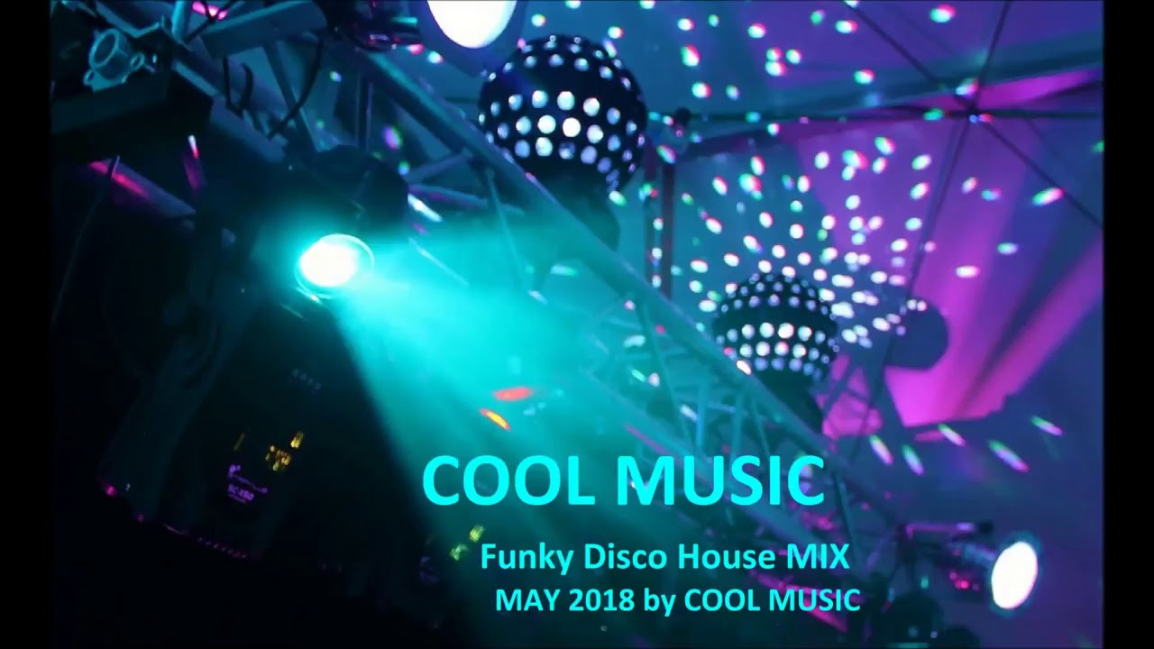Funky Disco House MIX MAY 2018 by COOL MUSIC