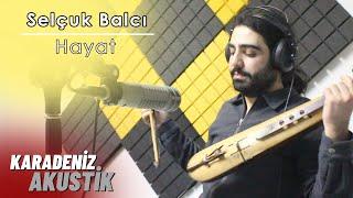 Sel uk Balc Hayat Karadeniz Akustik