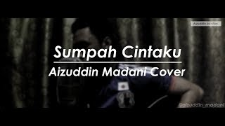 (OST TITIAN CINTA) Sumpah Cinta ku - Asfan Shah | Aizuddin Madani Cover
