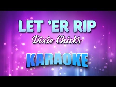 Dixie Chicks - Let 'er Rip (Karaoke & Lyrics)