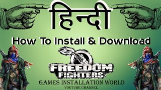 How To Download & Install Freedom Fighters Game In HINDI