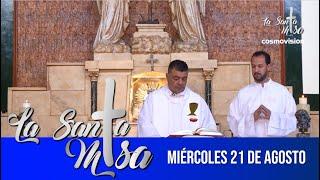 Misa de hoy, miercoles 21 de agosto - Cosmovision