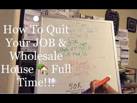 How To Quit Your JOB and Wholesale Houses Full Time? Wholesaling Real Estate