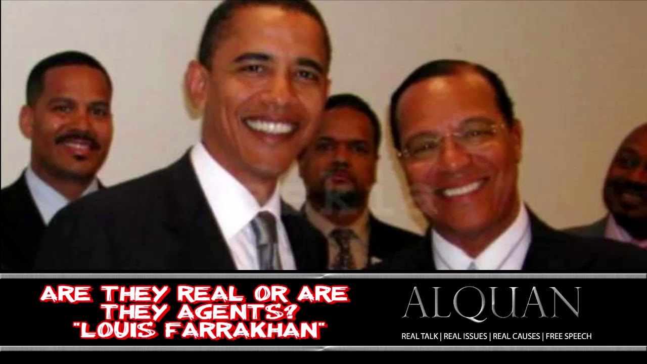 Louis Farrakhan: Are they real or are they agents?