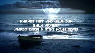 Karmin Shiff and Lik & Dak -- Baila Morena (Oye Zumba) (Marco Zardi & Steve Noah Remix)