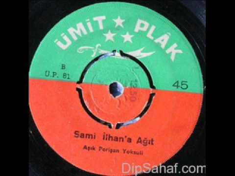 Asik Perisan Yoksuli - Sami Ilhan´a Agit - 45lik Plak