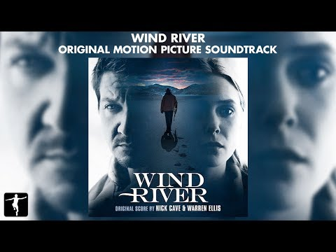 Wind River - Nick Cave & Warren Ellis - Soundtrack Preview (Official Video) streaming vf