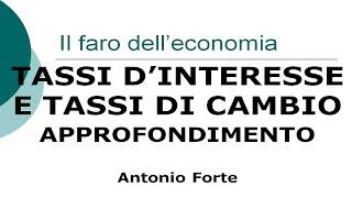 Lezione: relazione tra tassi di interesse e tassi di cambio, approfondimento