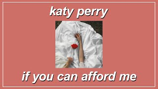 If You Can Afford Me - Katy Perry (Lyrics)