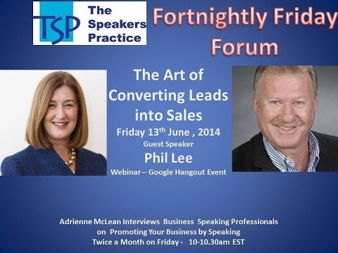 Friday Forum - Converting Leads into Sales - Phil Lee