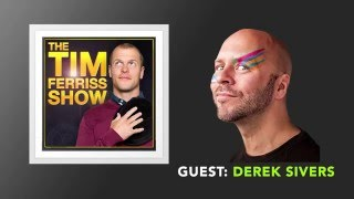 Derek Sivers Interview (Full Episode) | The Tim Ferriss Show (Podcast)