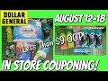 DOLLAR GENERAL IN STORE COUPONING! 8-12/8-18 | ALL BREAKDOWNS UNDER $9 OOP!