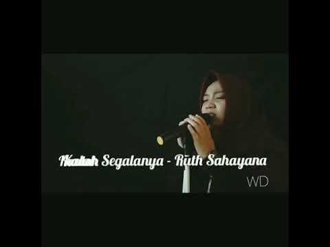 Kau Segalanya - Ruth Sahyana