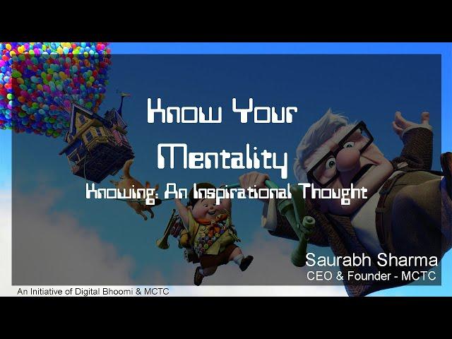 Know Your Mentality - (अपनी मानसिकता को जानें) - By Saurabh Sharma CEO - MCTC