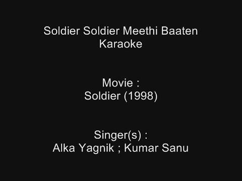 Soldier Soldier Meethi Baaten - Karaoke - Soldier (1998) - Alka Yagnik ; Kumar Sanu