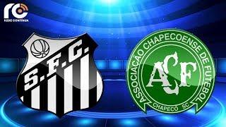 Santos 0x1 Chapecoense | AO VIVO | Campeonato Brasileiro