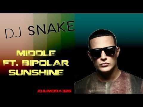 DJ Snake   Middle Ft  Bipolar Sunshine