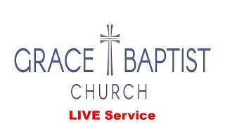 Grace Baptist Church - LIVE Service 2/21/2021