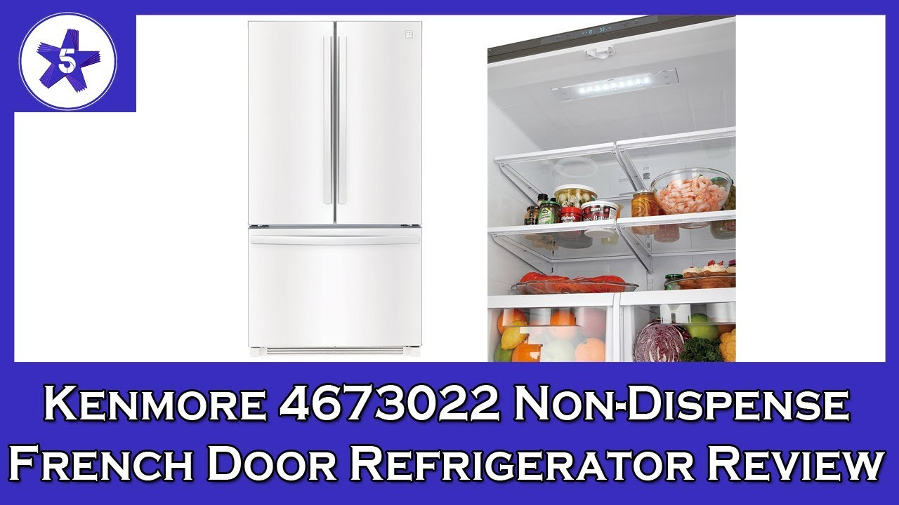 Kenmore 4673022 Non Dispense French Door Refrigerator Review