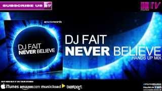 DJ Fait - Never believe (Hands Up Mix)