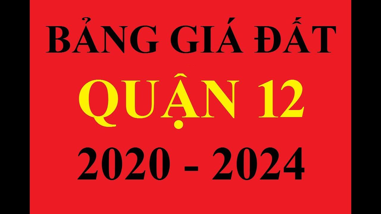 BẢNG GIÁ ĐẤT QUẬN 12 NĂM 2020   BẢNG GIÁ ĐẤT QUẬN 12 2020 - 2024