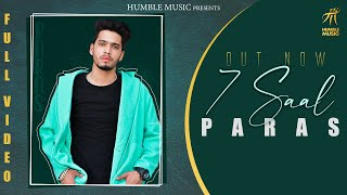 7 Saal ( Full Video ) | Paras | Latest Punjabi Song 2020 | Humble Music |