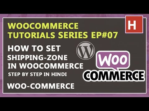how to set  shipping zone in woocommerce step by step | woocommerce tutorials in hindi Ep#07