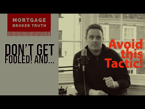 mortgage-broker-and-bank-tactic!-don't-get-tricked!
