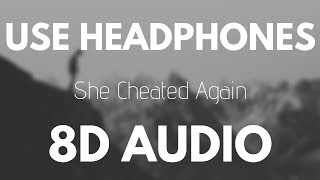 Dax - She Cheated Again (8D AUDIO)