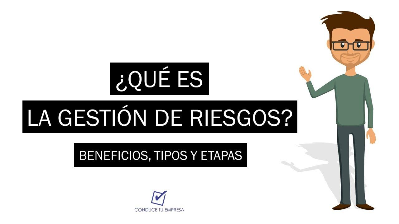¿Qué es la Gestión de Riesgos? | Concepto, Beneficios, Etapas