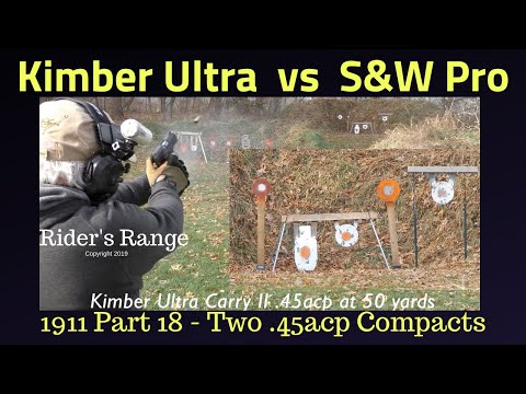 1911 Series Part 18 - Kimber Ultra Carry II Vs S&W Pro Series Compact.