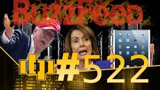 DP #522 | TRUMP'S OFFER! - BUZZFEED DISPUTE? - TABLETS BEHIND BARS?