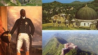 Haïti Histoire : Henri Christophe le génie, le bras de fer, le constructeur