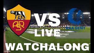 ROMA vs GENT - Live Football Watchalong Reaction - Europe League 19/20