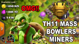 Clash of Clans - Max Th11 grinding in Titan1 [INSANE 2 MILLIONS+ LOOT with MASS BOWLERS]