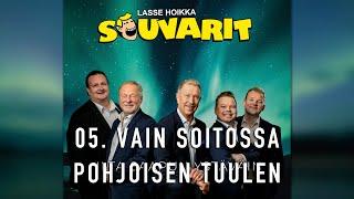 Lasse Hoikka & Souvarit - 05. Vain soitossa pohjoisen tuulen