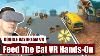 Hungry Cats in VR? Check out this Feed The Cat VR Hands-On Review on Daydream VR