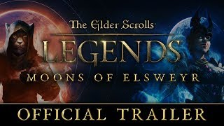 The Elder Scrolls: Legends - Moons of Elsweyr Official Trailer