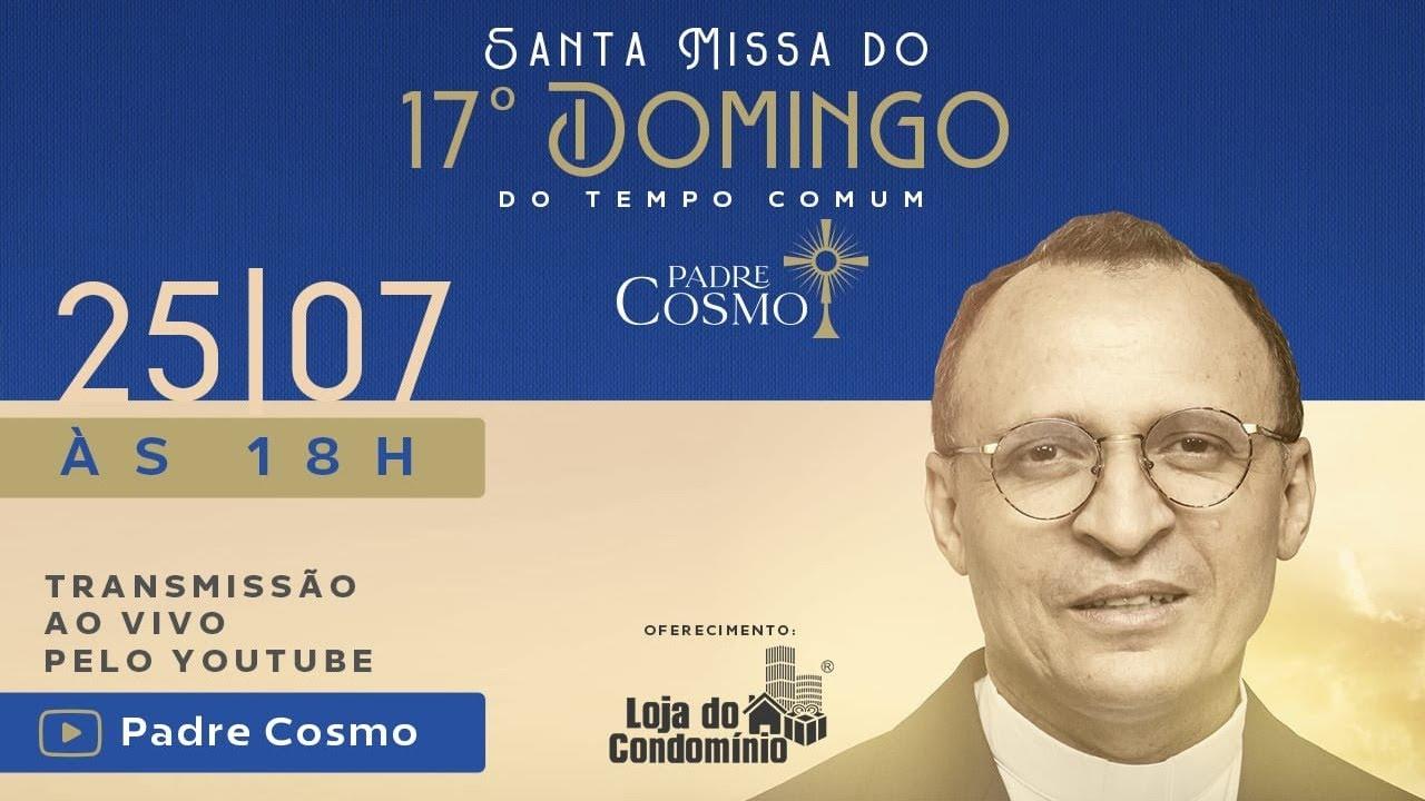 Download Padre Cosmo celebra Missa on-line do 17° domingo do Tempo Comum