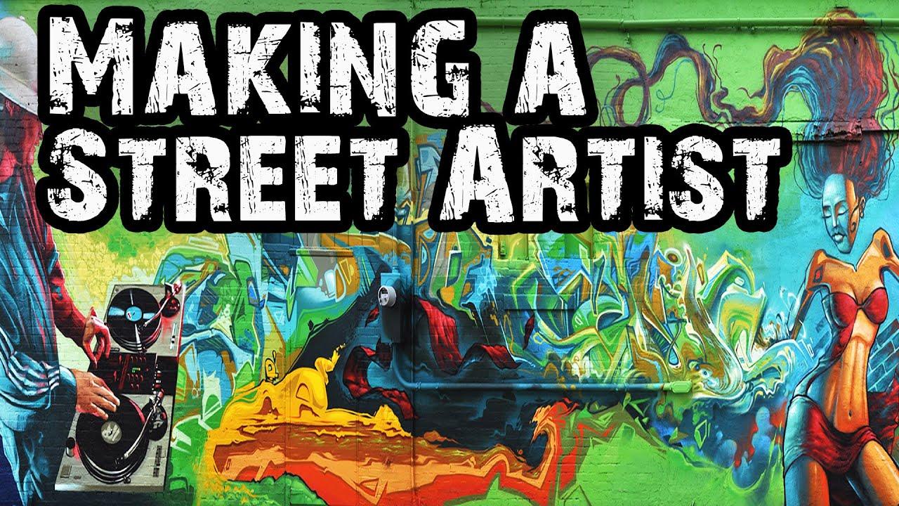 Making a Street Artist