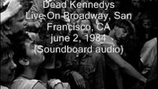 "Dead Kennedys ""Goons Of Hazzard"" Live On Broadway, San Francisco, CA 06/02/84 (SBD-audio)"